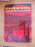 Cumpara ieftin GERARD DE NERVAL-INSEMNARILE UNUI CALATOR ENTUZIAST-CARTONATA-SUPRACOPERTA-R6C