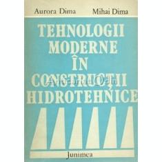 Tehnologii Moderne In Constructii Hidrotehnice - Aurora Dima, Mihai Dima