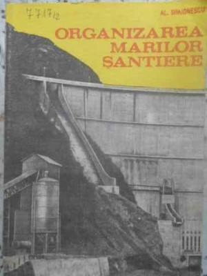 ORGANIZAREA MARILOR SANTIERE - AL. SIMIONESCU foto