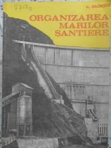 ORGANIZAREA MARILOR SANTIERE - AL. SIMIONESCU