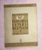 Istoria limbii române vol 1 Limba latina prima editie 1938 / Al. Rosetti