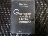 Gramatica Practica A Limbii Germane - Emilia Savin, Basilius Abager, Alexandru Roman ,550678