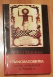 Francmasoneria. Istoria, simbolismul si filosofia ei de Albert Mackey