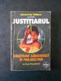 GERARD DE VILLIERS - JUSTITIARUL. VANATOAREA SANGEROASA IN PHILADELPHIA
