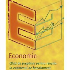 Economie. Ghid de pregătire pentru reușita la examenul de bacalaureat