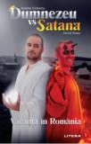 Dumnezeu vs Satana. Vacanta in Romania/Andrei Ciobanu, Ionut Rusu