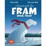 Aventurile lui Fram ursul polar. Vol II/Adrian Barbu, Alexandra Abagiu, Curtea Veche Publishing