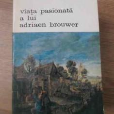 VIATA PASIONATA A LUI ADRIAEN BROUWER - F. TIMMERMANS