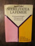Sterilitatea la femeie: fiziopatologie, diagnostic, tratament - Anca Cioltei