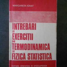M. IGNAT - INTREBARI SI EXERCITII DE TERMODINAMICA SI FIZICA STATICA