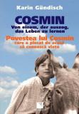Cosmin / Povestea lui Cosmin (ediție bilingvă)