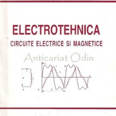 Electrotehnica. Circuite Electrice Si Magnetice - Viorel Mihail Cosma