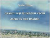 Orasul Iasi in imagini vechi