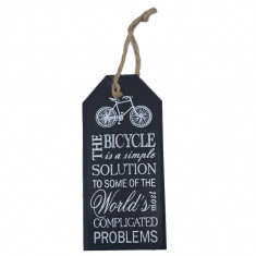 Tablou motivational ,,THE BICYCLE IS A SIMPLE SOLUTION TO SOME OF THE WORLD S MOST COMPLICATED PROBLEMS 6 x 14 cm