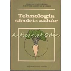 Tehnologia Sfeclei De Zahar - I. Popovici, Gh. Rizescu - Tiraj: 5100 Exemplare