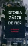 Istoria Gărzii de Fier. Un fascism românesc (ediția a II-a)