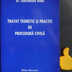 Tratat teoretic si practic de procedura civila Gheorghe Dinu