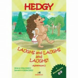 Hedgy laughs and laughs/Doina Ionescu, Andreas
