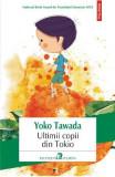 Ultimii copii din Tokio - Yoko Tawada