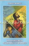 Cumpara ieftin Intoarcerea Talharului Daniel - Vasile Marcu