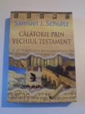 CALATORIE PRIN VECHIUL TESTAMENT de SAMUEL J. SCHULTZ , 2008