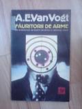 Fauritorii de arme - A.E. VAN VOGT