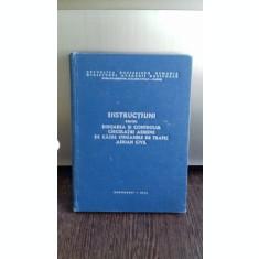 INSTRUCTIUNI PENTRU DIRIJAREA SI CONTROLUL CIRCULATIEI AERIENE DE CATRE ORGANELE DE TRAFIC AERIAN CIVIL