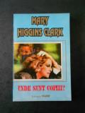 MARY HIGGINS CLARK - UNDE SUNT COPIII ?