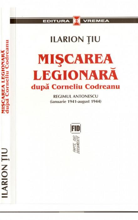 Mişcarea legionară după Corneliu Codreanu (vol. II)