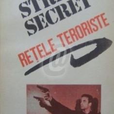 Retele teroriste. Dosarele secrete ale marii conspiratii comuniste a anilor '70