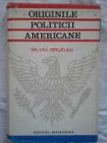 Originile Politicii Americane - Silviu Brucan ,271127