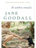 In umbra omului | Jane Goodall