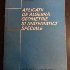 Aplicatii De Algebra, Geometrie Si Matematici Speciale - Constantin Radu, Constantin Dragusin, Lucia Dragus,544428