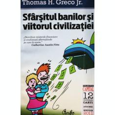 SFARSITUL BANILOR SI VIITORUL CIVILIZATIEI - THOMAS H. GRECO JR.