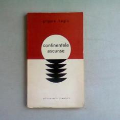 CONTINENTE ASCUNSE - GRIGORE HAGIU