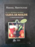 MICHEL MONTIGNAC - ULEIUL DE MASLINE * O COMOARA PENTRU INIMA