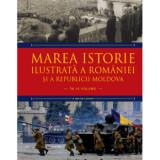 Marea istorie ilustrata a Romaniei si a Republicii Moldova. Vol 10/Ioan-Aurel Pop, Ioan Bolovan