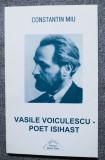 Constantin Miu - Vasile Voiculescu, poet isihast: de la ascetică la mistică...