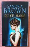 Dulce manie. Editura Litera, 2011 - Sandra Brown