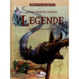 Legende si povestiri istorice (cartonat) | Petru Demetru Popescu