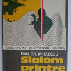 Slalom printre banuiti – Dan Gr. Mihaescu