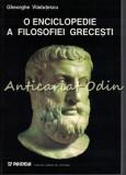O Enciclopedie A Filosofiei Grecesti - Gheorghe Vladutescu