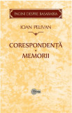 Corespondenta. Memorii | Ioan Pelivan