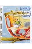 Evadarea lui mos Columb - Lavinia Braniste