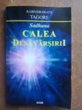 Sadhana Calea Desavarsirii- Rabindranath Tagore
