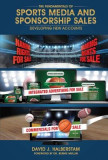 The Fundamentals of Sports Media and Sponsorship Sales: Developing New Accounts