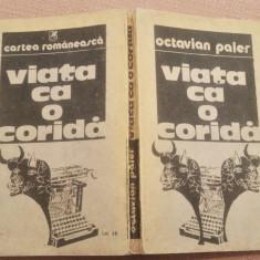 Viata ca o corida. Editura Cartea Romaneasca, 1987 - Octavian Paler