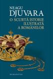 O scurta istorie ilustrata a romanilor Neagu Djuvara
