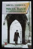 Mircea Handoca - Mircea Eliade și contemporanii săi (Editura Lider, 2009)