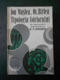 ION MUSLEA, OV. BIRLEA - TIPOLOGIA FOLCLORULUI